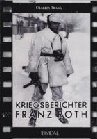 Kriegsberichter Franz Roth (inbunden)