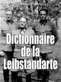 Dictionnaire De La Leibstandarte (inbunden)