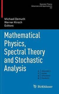 Mathematical Physics, Spectral Theory and Stochastic Analysis (inbunden)