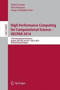 High Performance Computing for Computational Science - VECPAR 2014 (h�ftad)