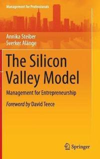 The Silicon Valley Model (inbunden)