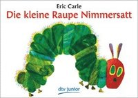 Kleine Raupe Nimmerstatt: The Very Hungry Caterpillar (h�ftad)