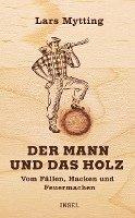 Der Mann und das Holz (inbunden)