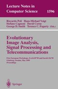 Evolutionary Image Analysis, Signal Processing and Telecommunications