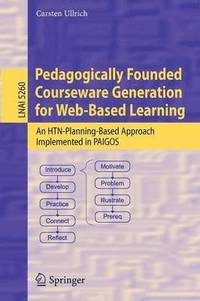 Pedagogically Founded Courseware Generation for Web-based Learning (inbunden)
