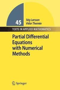 Partial Differential Equations with Numerical Methods (inbunden)