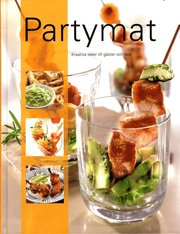 Partymat : kreativa idéer till gäster och fest
