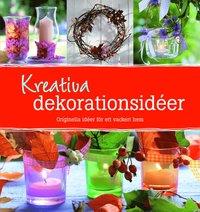 Kreativa dekorationsidéer : orginella idéer för ett vackert hem (inbunden)