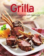 Grilla : fräscht till sommarkvällar och myskvällar
