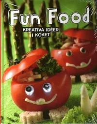 Fun food : kreativa ide�r i k�ket (inbunden)