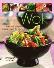 Wok : de bästa recepten från det asiatiska köket