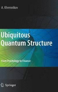 Ubiquitous Quantum Structure (inbunden)