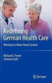 Redefining German Health Care (inbunden)