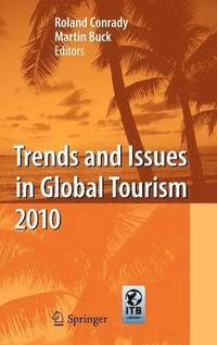 Trends and Issues in Global Tourism (inbunden)
