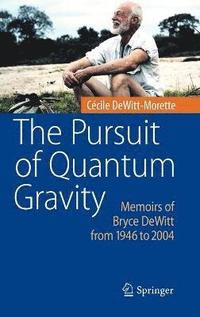 The Pursuit of Quantum Gravity (inbunden)