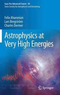 Astrophysics at Very High Energies (inbunden)