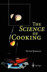 The Science of Cooking (inbunden)