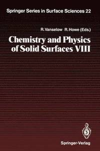 Chemistry and Physics of Solid Surfaces: VIII