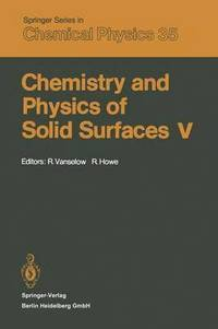 Chemistry and Physics of Solid Surfaces V (inbunden)