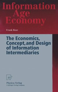 Economics, Concept, and Design of Information Intermediaries
