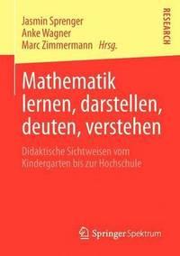 Mathematik Lernen, Darstellen, Deuten, Verstehen (inbunden)