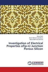 Investigation of Electrical Properties Of(p-N) Junction Porous Silicon (häftad)