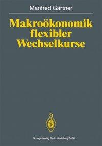 Makrookonomik flexibler Wechselkurse (h�ftad)