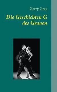 Die Geschichten G Des Grauen (h�ftad)