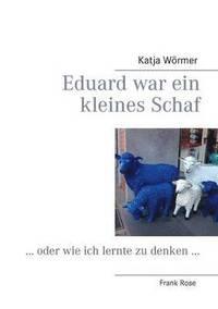Eduard War Ein Kleines Schaf (inbunden)