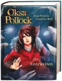 Oksa Pollock. Die Entzweiten (inbunden)