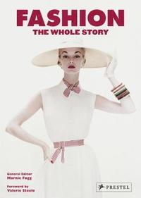 Fashion: The Whole Story (inbunden)