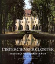 Cistercienserkloster Historia och arkitektur (inbunden)