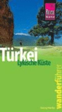 Reise Know-How Wanderf�hrer T�rkei, Lykische K�ste (h�ftad)
