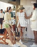 The Stylish Life: Tennis