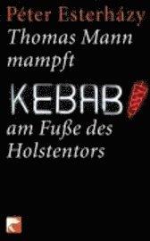 Thomas Mann mampft Kebab am Fu�e des Holstentors (h�ftad)