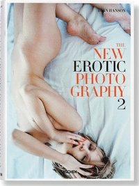 The New Erotic Photography: v. 2 (inbunden)