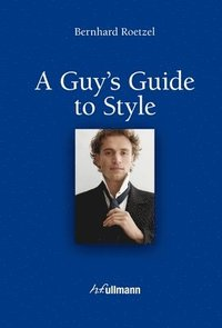 A Guy's Guide to Style (inbunden)