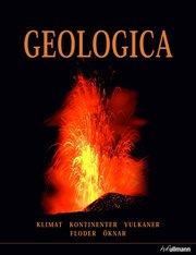 Geologica : klimat kontinenter vulkaner floder öknar