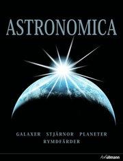 Astronomica : galaxer planeter stjärnor stjärnbilder rymdforskning