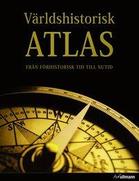 V�rldshistorisk atlas : fr�n f�rhistorisk tid till nutid (inbunden)