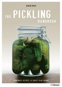 Pickling Handbook: Homemade Recipes to Enjoy All Year Round (inbunden)