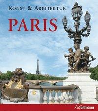 Konst & arkitektur : Paris (inbunden)