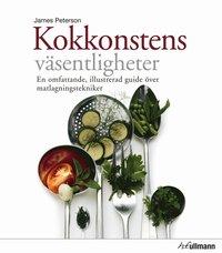 Kokkonstens v�sentligheter : en omfattande, illustrerd guide �ver matlagningstekniker (h�ftad)