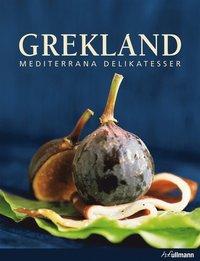 Grekland : mediterrana delikatesser (inbunden)