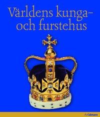 V�rldens kunga- och furstehus (inbunden)