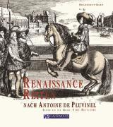 Renaissance Reiten nach Antoine de Pluvinel (inbunden)