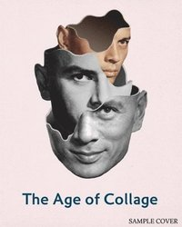 The Age of Collage (inbunden)