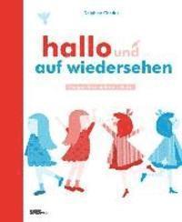 Hallo & Auf Wiedersehen (inbunden)