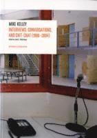 Interviews by Mike Kelley (1986-2004) (h�ftad)