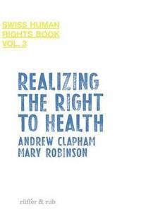 Realizing The Right To Health (h�ftad)